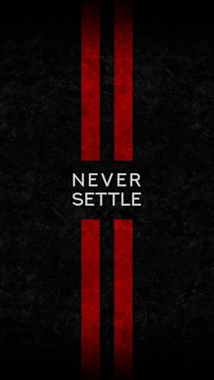 Never Sattle iPhone Wallpaper with 900x1600 Resolution