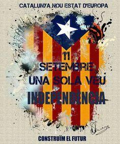 11 de Setembre una sola veu : INDEPENDÈNCIA Catalunya Nou Estat d'Europa - Catalonia Independece