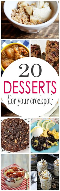 20 Crockpot Dessert Recipes! The best slow cooker treats and desserts for any occasion!
