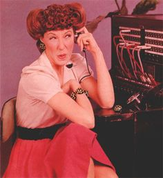 """Ernestine"" aka Lilly Tomlin got her start on Laugh In.  ""Have I Reached the Party to Whom I Am Speaking?"""
