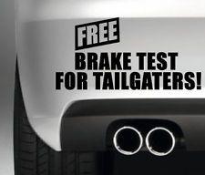 FREE BRAKE TEST FOR TAILGATERS CAR BUMPER STICKER FUNNY DRIFT JDM 4X4 WALL ART