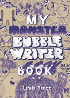 MY MONSTER BUBBLE WRITER BOOK by Deborah Scott. Just in time for Halloween, Deborah Scott has a new, clever bubble writer book that is more than a craft book. It's really a sneaky, educational activity book that encourages higher thinking and creativity on every page!