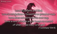 Bible verses on love | Love is patient and kind. Love is not jealous or boastful or proud or ...