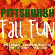 #Pittsburgh area Fall Festival and event listing! Over 30 autumn festivals, Oktoberfests,
