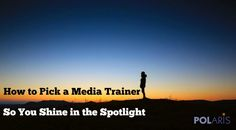 How to pick the the right media trainer so you shine in the spotlight