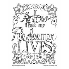 """Coloring pages for adults. The Christian based Coloring page says """"I know that my Redeemer lives"""".  It is perfect for Easter or other worship purposes. Hand drawn details will inspire a beautiful piece of colorful art."""