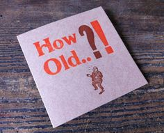 How Old - Letterpress Birthday Card by Little Red Press