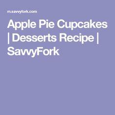 Apple Pie Cupcakes   Desserts Recipe   SavvyFork