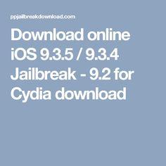 Download online iOS 9.3.5 / 9.3.4 Jailbreak - 9.2 for Cydia download