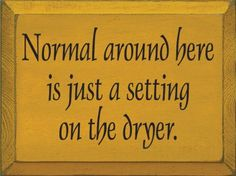 "Cute ""Normal"" sign. @mikkidaniel this reminds me of Emma..becuase she always says her family is crazy !"