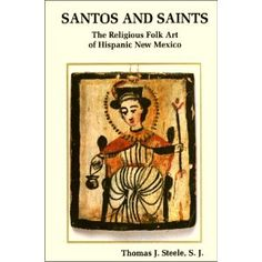 Santos and Saints: The Religious Folk Art of Hispanic New Mexico Colonial Art, Hispanic Culture, Mexico Art, Spiritual Symbols, New Mexican, All Things New, Cursed Child Book, Religious Art, Creative Inspiration