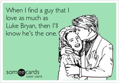 except luke bryan will be the one :)