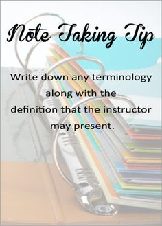 Note Taking Tip: Write down any terminology along with the definition that the instructor may present. Note Taking Tips, Teacher Boards, Test Preparation, School Hacks, School Ideas, School Tips, School Stuff, Schools First, School Organization
