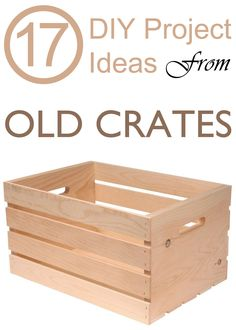17 DIY Project Ideas From Old Crates
