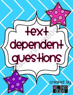 Common Core: Text Dependent Question Prompts from Ms Third Grade on TeachersNotebook.com (10 pages)  - The Common Core standards focus on students' ability to read closely to determine what a text says explicitly and to make logical inferences from it.   Rather than asking students questions about their prior knowledge or experience, the standards expect s