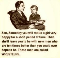 My son is a wrestler....this is funny!