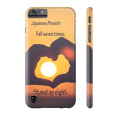 Japanese Proverb -  Inspirational iPhone Case Limited Edition 50 pieces $30 Only  FREE SHIPPING Worldwide SHOP NOW!