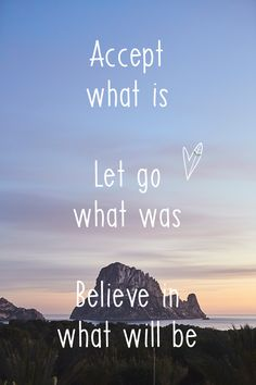 "quotes: ""Accept what is. Let go what was. Believe in what will be. "" Good Famous Quotes Today Here: Quotes, Love Quotes, Life Quotes, Best Quotes, Quote about Moving On… Now Quotes, Cute Quotes, Happy Quotes, Great Quotes, Quotes To Live By, Motivational Quotes, Inspirational Quotes, Let Go Quotes, Happy Ever After Quotes"