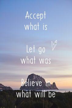 De sunday morning quote van vandaag: Accept what is, let go what was, believe in what will be. Waar dromen jullie van op deze zondagochtend?