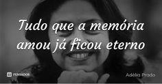 Já ficou eterno - Adélia Prado (Fonte: GGN)