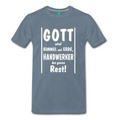 Gott Handwerker Handwerk T-Shirt - Gott, Handwerker, Handwerk, Schlosser, Dachdecker, Maler, Maurer, Elektriker, Heizungsbauer, Installateur, Ingenieur, T-Shirt