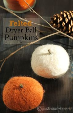 Learn how to make felted dryer ball pumpkins. Use them for your fall decor now, and in the dryer later.