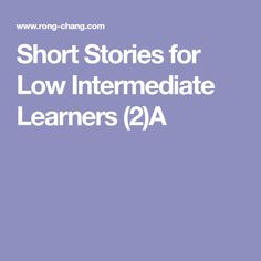 Short Stories for Low Intermediate Learners (2)A