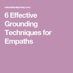 6 Effective Grounding Techniques for Empaths