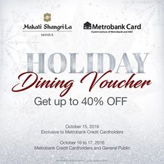 Plan your holiday celebration feast! Check out Makati Shangri-La's Holiday Dining Voucher Sale from October 15 - 17, 2016!  October 15 is exclusive to Metrobank Credit Cardholders; open to the public on October 16 - 17, 2016!  Vouchers may be purchased at Sage Bar, Lobby Level of Makati Shangri-La Hotel! Terms and conditions apply.  For more promo deals, VISIT http://mypromo.com.ph/! SUBSCRIPTION IS FREE! Please SHARE MyPromo Online Page to your friends to enjoy promo deals!