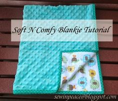 """Soft N Comfy Blankie Tutorial"". Quick and easy baby quilt. Includes instruction for the binding. Found at Sew in Peace. by alma"