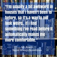 Today's quote comes from Adi Alsaid's new novel #NeverAlwaysSometimes.  Which #books make you feel more comfortable?