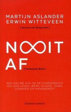 5/51 N∞it af [Permanent Beta]; een nieuwe kijk op de fundamenten van ons leven: werk, school, zorg, overheid en management. Absolute aanrader!