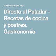 Directo al Paladar - Recetas de cocina y postres. Gastronomía