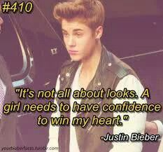 """""""She's confident, and I'm down with it."""" Well I guess Justin loves confidence, better work on that when I meet him one day. :D"""