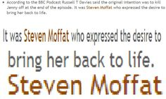 And that was his moment of mercy, and then never again. <---TRUE<< At least Moffat did one good thing.still waiting for Jenny to appear in an episode, tho. Doctor Who, Steven Moffat, Don't Blink, Torchwood, Time Lords, Geek Out, My Tumblr, Dr Who, Superwholock