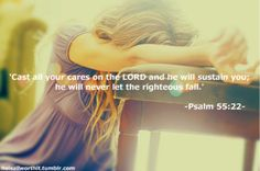 Psalm ~ Cast your cares on the Lord and He will sustain you, He will never let the righteous fall. Psalm 55 22, Cast Your Cares, Prayer Changes Things, Jesus, Let God, Favorite Bible Verses, Christian Quotes, Bible Quotes, Psalms