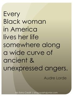 """""""Every Black woman in America lives her life somewhere along a wide curve of ancient and unexpressed angers,"""" Audre Lorde Audrey Lorde, Racism Quotes, Audre Lorde Quotes, African American Quotes, Black Women Quotes, Women In America, Dope Quotes, Affirmations For Women, Strength Of A Woman"""