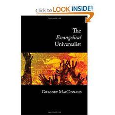 The Evangelical Universalist: Gregory Macdonald: 9781597523653: Amazon.com: Books