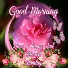 Monday Morning Greetings, Monday Morning Blessing, Good Morning Sister, Monday Morning Quotes, Good Monday Morning, Good Morning Good Night, Good Night Quotes, Morning Wish, Morning Thoughts