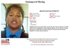 "12/22/2012: E-mailed out by NCMEC one hour ago. Endangered Missing: Please share! Reginald Matthews (10) missing from NYC since 12/21/2012. He may be in the company of an adult female relative. Reginald has mole behind right ear. Last seen wearing blue jeans, a red polo shirt, neon green sneakers, a blue hat & a black jacket. Reginald wears black & green glasses. He is 5'1"" & 150 lbs w/black hair & brown eyes. IF YOU HAVE INFORMATION PLS CONTACT National Center for Missing & Exploited Childr..."