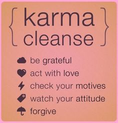 Karma cleanse ;)