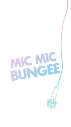 MIC MIC BUNGEE BRIGHT LIGHT BUNGEE,~KOREAN WORDS~ IM FINE SRY