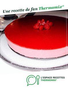 Bavarois Framboise par Luce-34. Une recette de fan à retrouver dans la catégorie Pâtisseries sucrées sur www.espace-recettes.fr, de Thermomix<sup>®</sup>.