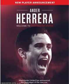 Ander Herrera: The first player of the new era at Old Trafford