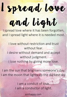 Spread the love where it seems to be lacking. Spread the light where it's needed most. This affirmation is a commitment to live up to the love and light that is in us, and to treat others as if that is all we see. Positive Thoughts, Positive Vibes, Positive Quotes, Morning Affirmations, Love Affirmations, Spiritual Quotes, Spiritual Awakening, Chakras, Mantra