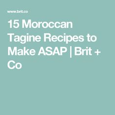 15 Moroccan Tagine Recipes to Make ASAP | Brit + Co