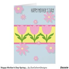 Shop Happy Mother's Day Spring Tulips created by ZoeCalvertDesigns. Happy Mother S Day, Tulips, Bubbles, Spring, Creative, Pretty, Flowers, Royal Icing Flowers, Tulip