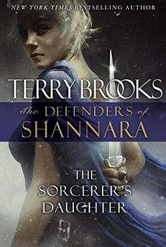 The Sorcerer's Daughter: The Defenders of Shannara: Terry Brooks   Hardcover: 352 pages    Publisher: Del Rey (May 24, 2016)