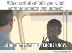 I'm the teacher now. - School Funny - School Funny meme - - I'm the teacher now. The post I'm the teacher now. appeared first on Gag Dad. Classroom Humor, Classroom Posters, Classroom Ideas, Teaching Memes, Teaching Tips, Teaching Reading, Professor, Teacher Humour, Teacher Problems