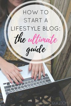 How to Start a Lifestyle Blog   Make money as a blogger by following this helpful guide! #lifestyleblog